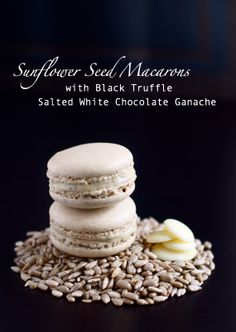 Sunflower Seed Macarons with Black Truffle Salted White Chocolate Ganache Guest by The Pleasure Monger