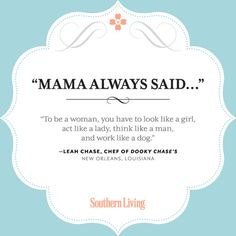 Mama Always Said: Our Favorite Words of Wisdom from Southern Mothers – The Daily South   Your Hub for Southern Culture
