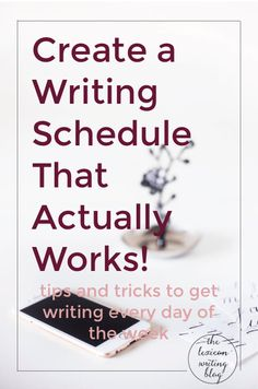 Create A Writing Schedule That Actually Works | Get writing everyday with tricks for finding a writing schedule that actually works. Click through to get the action steps to writing everyday!