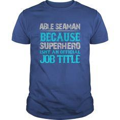 (Tshirt Cool TShirt) Able Seaman Shirt Free Ship Hoodies, Funny Tee Shirts