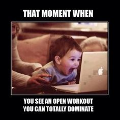 Do You think you can dominate the open? Remember to listen to your body while doing it.