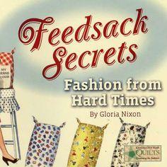 FEEDSACK SECRETS Fashion Depression FEED SACKS NEW BOOK WWII WW2 Vintage Fabrics