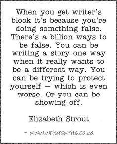 one reason you might be blocked, writer's block, Elizabeth Strout