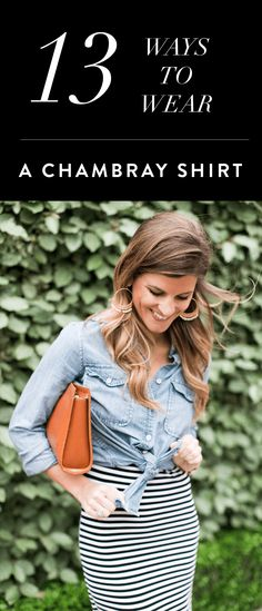 13 ways to wear a chambray shirt // how to wear a denim shirt // ways to wear chambray