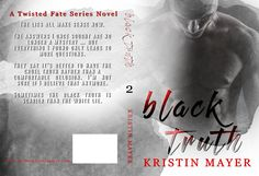 Title: Black Truth   Series: Twisted Fate #2   Author: Kristin Mayer   Genre…