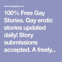 A freely-accessible website with thousands of sexually-explicit homoerotic stories Giving Him Oral, Lesbian, Gay, 100 Free, Submissive, Erotic, Website, Random, Lesbians