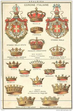 Italy's monarchy only lasted from 1861 until 1946 when it was abolished in a referendum, so these crowns are anachronistic but still cute. Royal Crowns, Tiaras And Crowns, Farah Diba, Family Shield, Knights Templar, Family Crest, Crown Jewels, Coat Of Arms, Vintage Posters