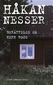 http://www.adlibris.com/se/product.aspx?isbn=9143504639   Titel: Berättelse om herr Roos - Författare: Håkan Nesser - ISBN: 9143504639 - Pris: 43 kr