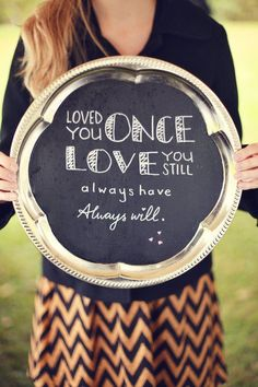 Loved you once, love you still. Always have, always will. #lovequote #wordstoliveby