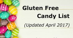 A gluten-free candy list that is updated every Halloween, Valentine's Day, and Easter to make sure you are all safe around the holidays and all year round.