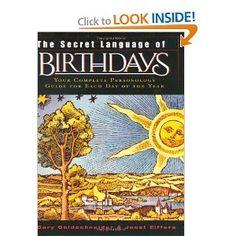 Really neat book. The Secret Language of Birthdays (reissue): Gary Goldschneider, Joost Elffers: 9780670032617: Amazon.com: Books