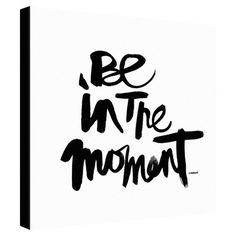 Be In The Moment Wall Art at Joss and Main