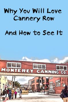 Tips about Cannery Row in Monterey, ways to see it and have fun.