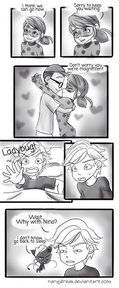 Oh idk Adrien it's definitely not because Ladybug is marinette and nino liked Marinette