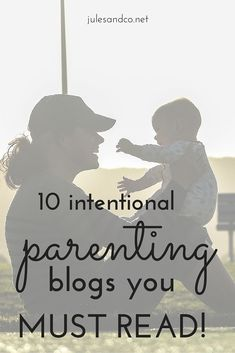 I just can't get enough of these encouraging and inspirational intentional parenting blogs! Which one tops your list?