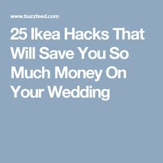 25 Ikea Hacks That Will Save You So Much Money On Your Wedding