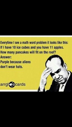 Math - funny but so true to many people. We've seen this a lot in many places online. It still makes us laugh.