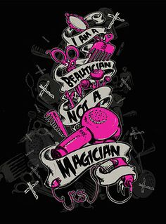 """I want this shirt- but with """"Mortician"""" in place of """"Beautician"""" and a few different tools in the graphic..."""