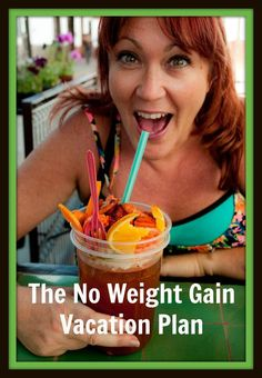 The No Weight Gain Vacation Plan - Live Dream Discover