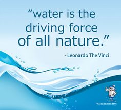 Water is the driving force of all nature #WaterHeater