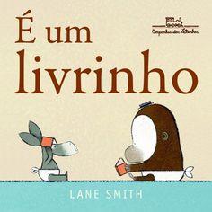 É Um Livrinho por Lane Smith, http://www.amazon.com.br/dp/8574065633/ref=cm_sw_r_pi_dp_nKt.tb0GWGDWP
