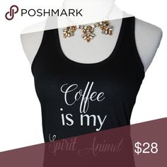 Coffee is my Spirit Animal Tank Graphic Tee HP Coffee is my Spirit Animal Graphic Tank Top Racerback in Black.  NEW WITHOUT TAGS  Sizes available are Small , Medium. LARGE IS SOLD OUT. Check chart for Tank Top section for measurements.                      60% Cotton 40% Polyester   Machine wash, tumble dry low   These are new  from Iconic Legend. Picture is from wholesalers. Blogger style #closetcrush. Reasonable offers would be considered. Host pick on 10/28 Best in Boutique Iconic Legend…