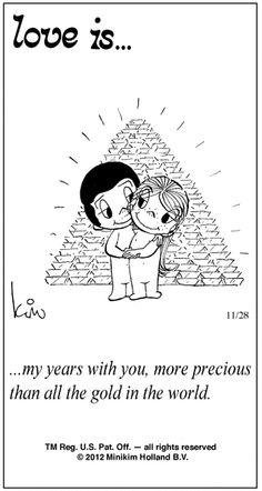 Love is. my years with you, more precious than all the gold in the world. - Love is. Love Is Cartoon, Love Is Comic, What Is Love, Love You, My Funny Valentine, Love My Husband, Love And Marriage, Marriage Tips, Happy Marriage