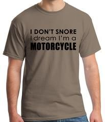 Dream in Motorcycle, husband humor, boyfriend, gift for him, dad, fathers day gift, papa humor tees, novelty funny Graphic T-Shirt - XXXLarge / Brown Savana