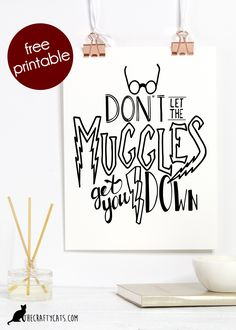 Muggles! They just don't get it. Download our favorite daily affirmation/Harry Potter quote. Hand lettered artwork and available as a free printable!