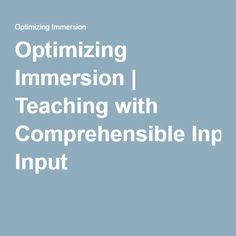 Optimizing Immersion | Teaching with Comprehensible Input