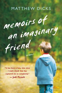Memoirs of an Imaginary Friend, repped by Taryn Fagerness and edited by my friend Brenda Copeland