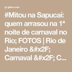 #Mitou na Sapucaí: quem arrasou na 1ª noite de carnaval no Rio; FOTOS | Rio de Janeiro / Carnaval / Carnaval 2017 no Rio de Janeiro | G1