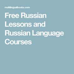 Free Russian Lessons and Russian Language Courses