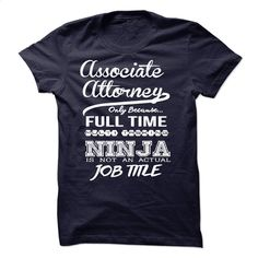 Associate Attorney only because full time multitasking T Shirt, Hoodie, Sweatshirts - silk screen #style #clothing