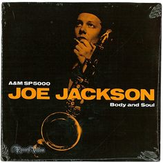 """""""Body and Soul"""", by Joe Jackson, peaked at #14 in the UK and #20 in the US. The tracks are a mix of pop and jazz standards and salsa, showcasing the U.S. No. 15 hit single """"You Can't Get What You Want (Till You Know What You Want)"""". In a nod to its jazz standards influence, the cover art imitated that of the album Sonny Rollins, Vol. 2. (Vinyl LP)"""