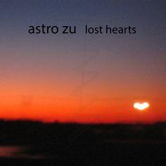Astro Zu - Lost Hearts http://thebluewalrus.com/2015/08/03/astro-zu-lost-hearts/