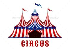 Buy Vintage Circus Tent with Flags and Stars by VectorTradition on GraphicRiver. Vintage red striped circus tent in red, blue and white colors with flags on the top and stars over the entrance, for . Circus Illustration, Building Illustration, Cirque Vintage, Vintage Circus, City Vector, Vector Art, Tent Drawing, Carnival Tent, Circus Tents