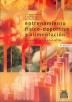 Entrenamiento físico-deportivo y alimentación : de la infancia a la edad adulta / M. Delgado Fernández, A. Gutiérrez Saínz, M.J. Castillo Garzón