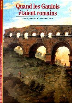 Quand les Gaulois étaient romains [Poche] Françoise Beck