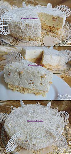 """Торт-суфле """"Рафаэлло"""" (без выпечки)   Кулинарные рецепты от «Едим дома!»"""