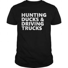 I Love Hunting Ducks  Driving Trucks T shirts
