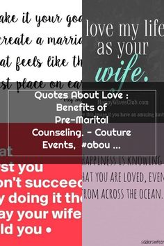 Quotes About Love : Benefits of Pre-Marital Counseling. - Couture Events,  #about #benefits #counseling #couture #events #marital #quotes Marital Counseling, Happy Wife Quotes, Place Quotes, God Loves Me, Gods Love, Love Of My Life, Benefit, Events, Couture
