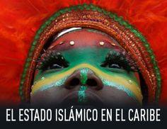 ALERTA ; El Estado Islámico en el Caribe