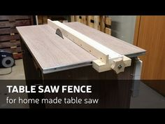 How To Make A Table Saw Fence For Homemade Table Saw - YouTube