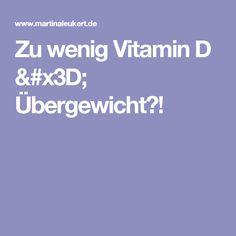 Zu wenig Vitamin D = Übergewicht?!