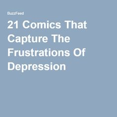 21 Comics That Capture The Frustrations Of Depression