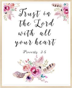 Trust In The Lord With All Your Heart, Proverbs Printable Verses for Kids, Nursery Quotes, Floral Christian, Feathers Flowers Bible Art Bible Verse Art, Memory Verse, Bible Verses Quotes, Scriptures, Verses For Kids, Quotes For Kids, Biblical Quotes, Prayer Quotes, Christian Verses