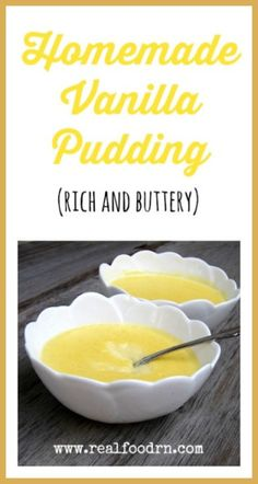 Homemade Vanilla Pudding. This recipe is an old favorite with a healthy new twist. Rich and buttery, full of healthy fats. You will probably need to make a double batch if you want to have any left over! realfoodrn.com