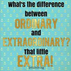 What's the difference between ordinary and extraordinary? That little EXTRA! Daily Motivation, Motivational Quotes, Success Quotes, Inspiration, Inspirational Quotes, Positive Thinking, Positive Mindset, Personal Development, Self Improvement