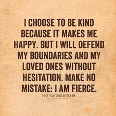 I choose to be kind.